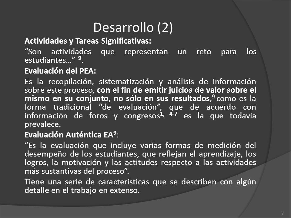 Desarrollo (2) Actividades y Tareas Significativas: Son actividades que representan un reto para los estudiantes… 9.