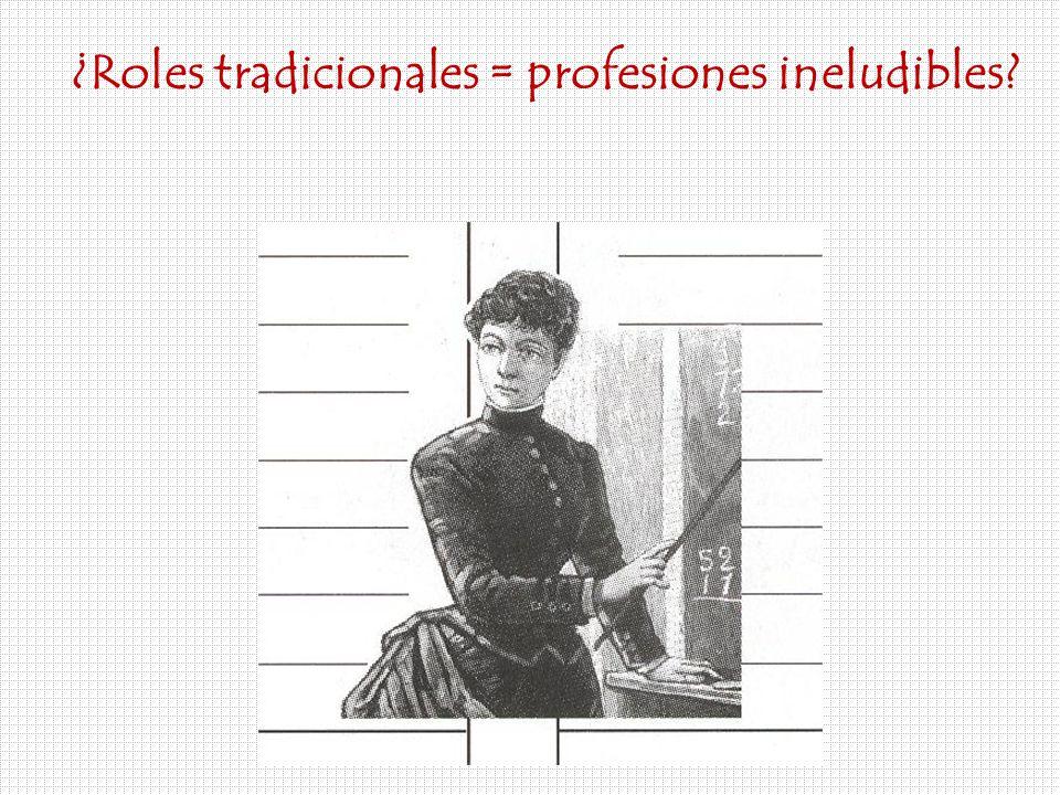 ¿Roles tradicionales = profesiones ineludibles