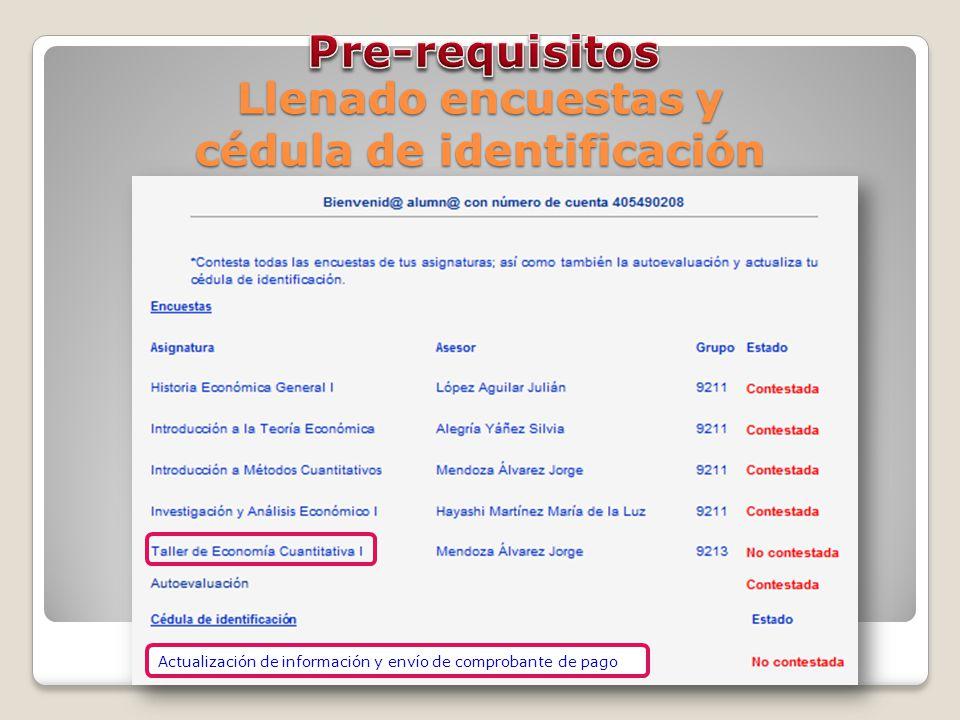 Actualización de información y envío de comprobante de pago Llenado encuestas y cédula de identificación