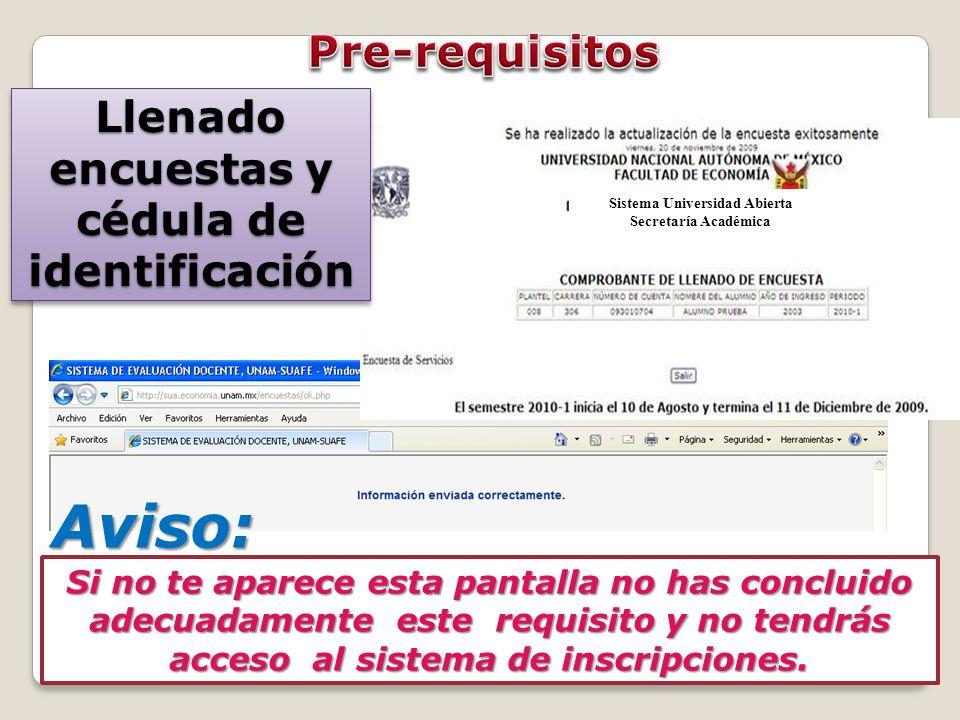 Sistema Universidad Abierta Secretaría Académica Llenado encuestas y cédula de identificación Si no te aparece esta pantalla no has concluido adecuada