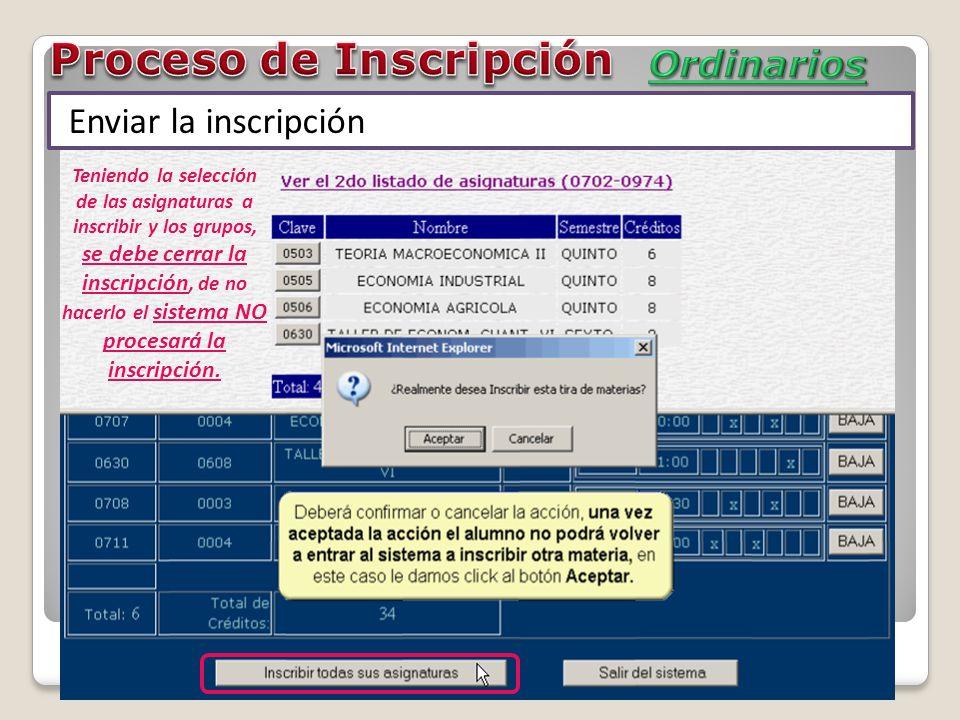 Teniendo la selección de las asignaturas a inscribir y los grupos, se debe cerrar la inscripción, de no hacerlo el sistema NO procesará la inscripción