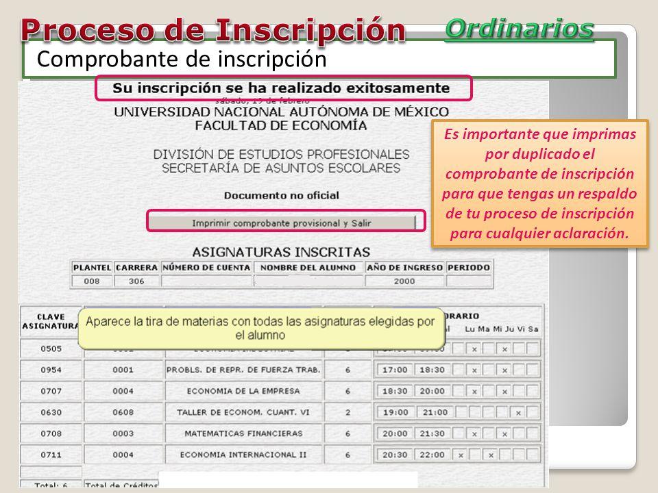Comprobante de inscripción Es importante que imprimas por duplicado el comprobante de inscripción para que tengas un respaldo de tu proceso de inscrip