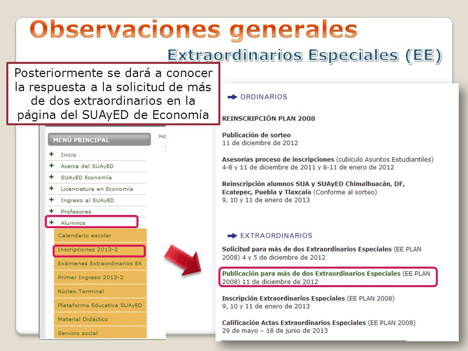 Posteriormente se dará a conocer la respuesta a la solicitud de más de dos extraordinarios en la página del SUAyED de Economía