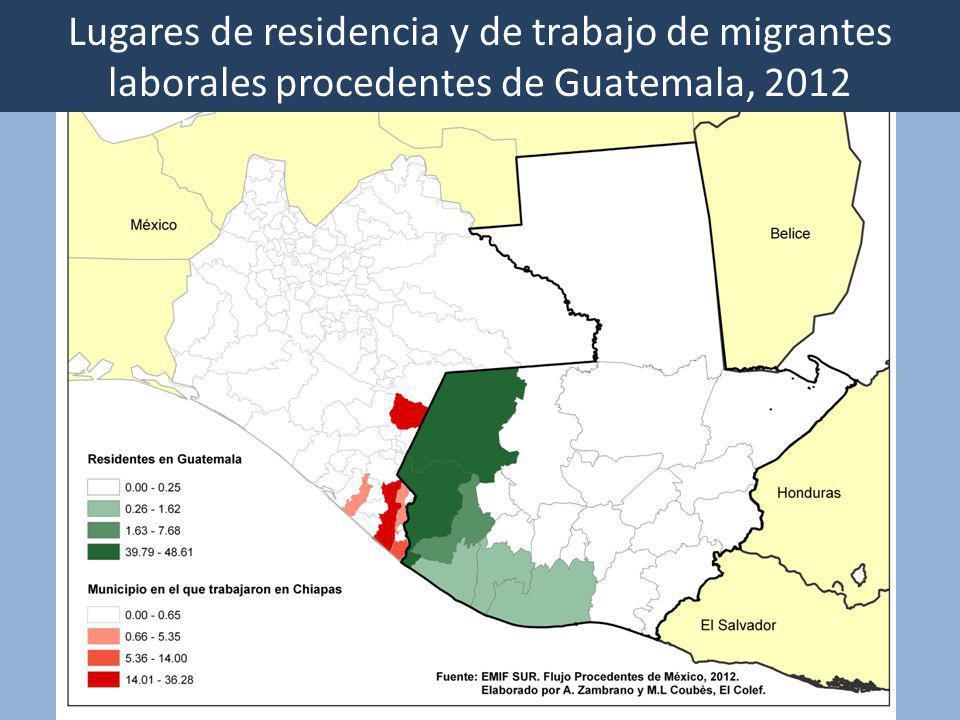 Lugares de residencia y de trabajo de migrantes laborales procedentes de Guatemala, 2012