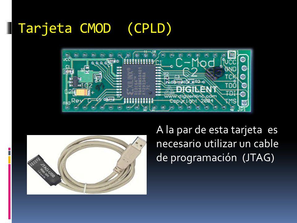 Tarjeta CMOD (CPLD) A la par de esta tarjeta es necesario utilizar un cable de programación (JTAG)