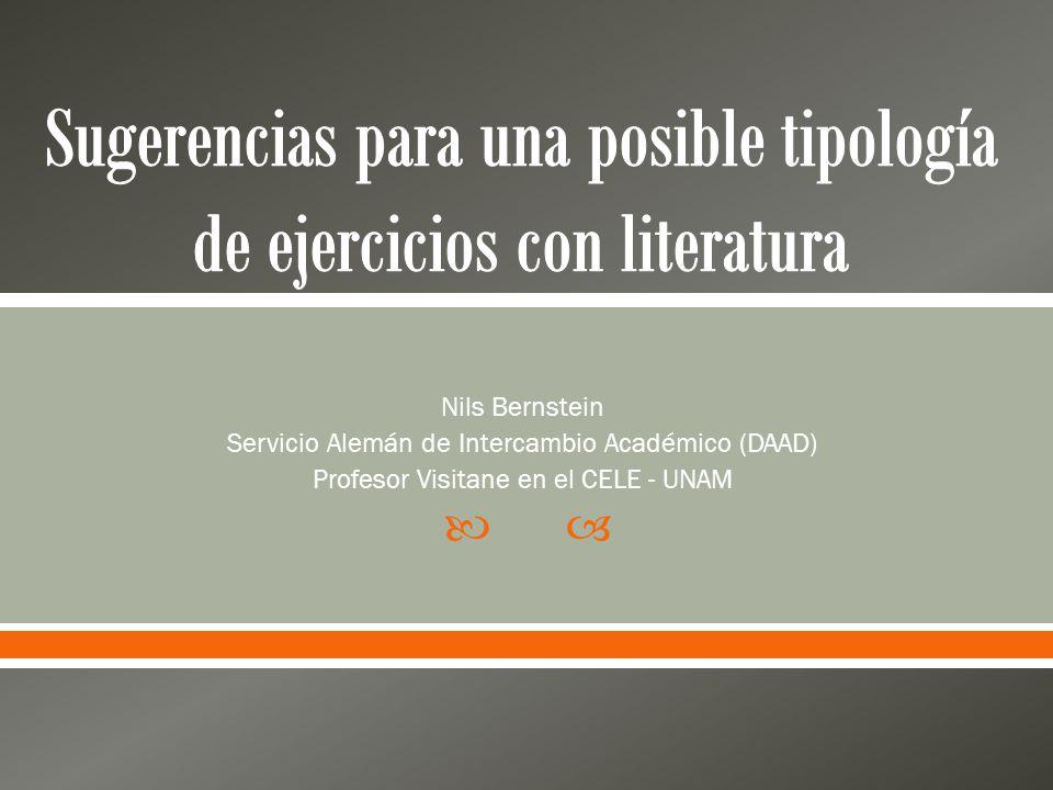 Nils Bernstein Servicio Alemán de Intercambio Académico (DAAD) Profesor Visitane en el CELE - UNAM