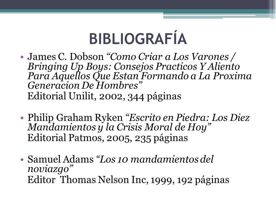 BIBLIOGRAFÍA James C. Dobson Como Criar a Los Varones / Bringing Up Boys: Consejos Practicos Y Aliento Para Aquellos Que Estan Formando a La Proxima G