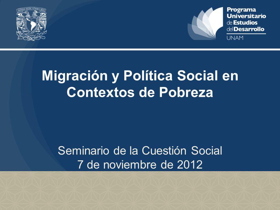 Migración y Política Social en Contextos de Pobreza Seminario de la Cuestión Social 7 de noviembre de 2012