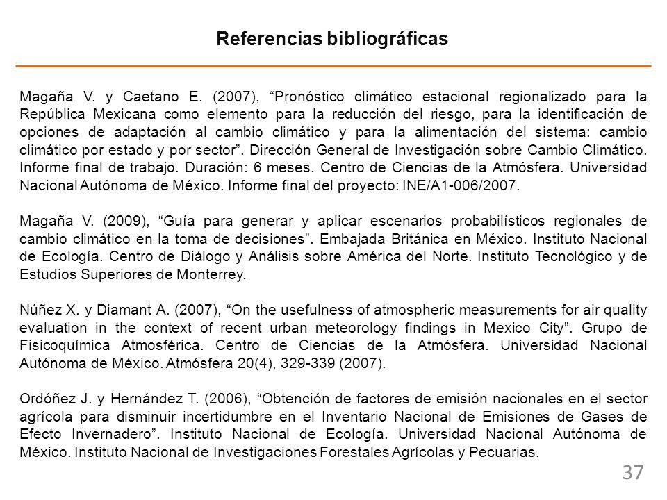 37 Referencias bibliográficas Magaña V. y Caetano E. (2007), Pronóstico climático estacional regionalizado para la República Mexicana como elemento pa