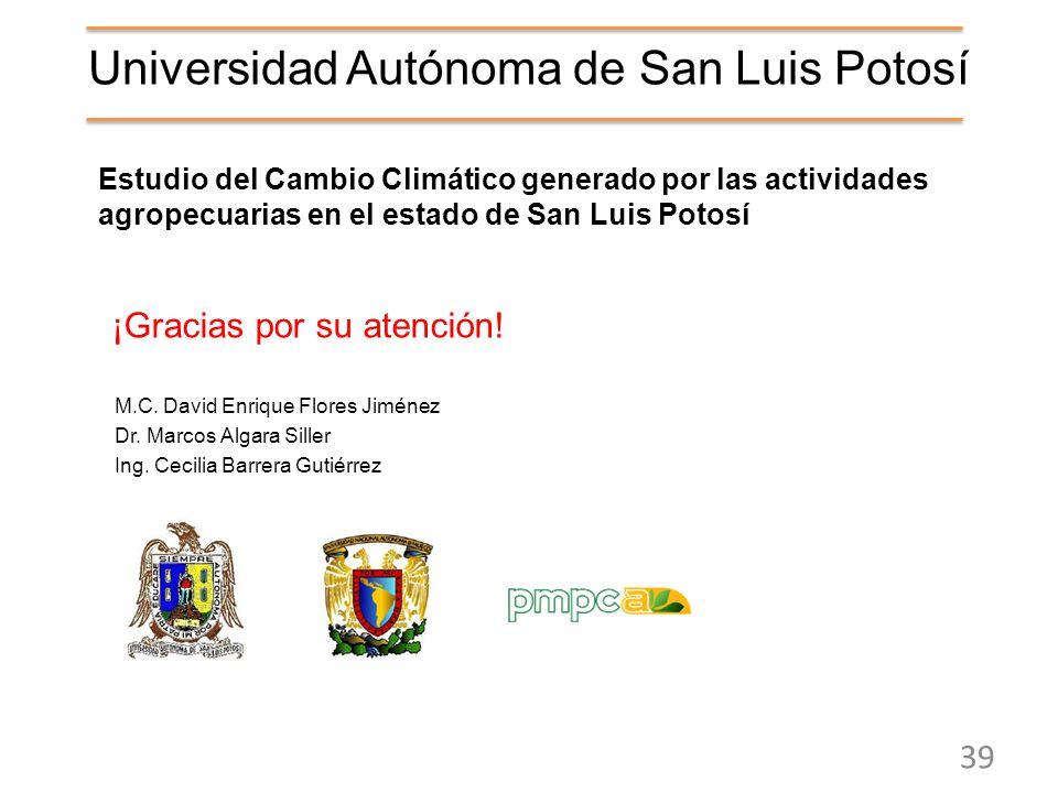 Universidad Autónoma de San Luis Potosí Estudio del Cambio Climático generado por las actividades agropecuarias en el estado de San Luis Potosí 39 M.C