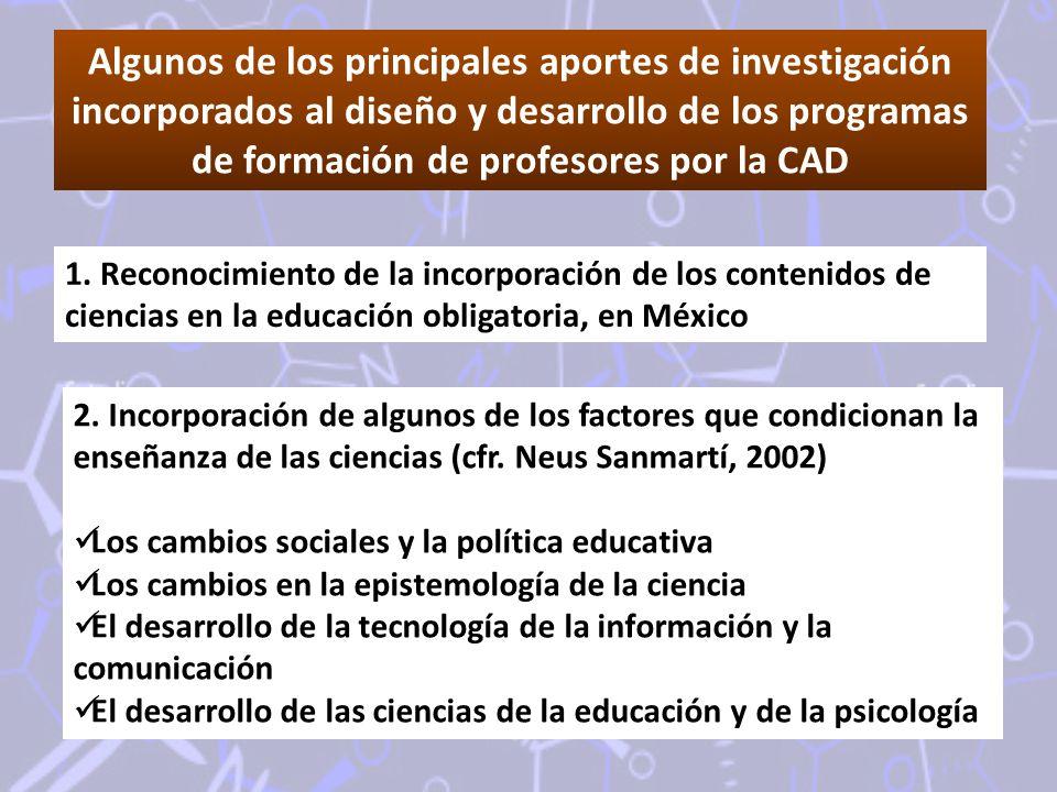 Algunos de los principales aportes de investigación incorporados al diseño y desarrollo de los programas de formación de profesores por la CAD 1. Reco