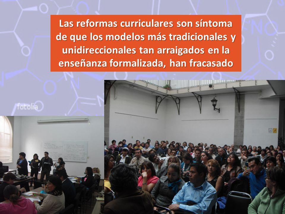 Las reformas curriculares son síntoma de que los modelos más tradicionales y unidireccionales tan arraigados en la enseñanza formalizada, han fracasado