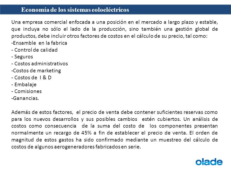 Economía de los sistemas eoloeléctricos Una empresa comercial enfocada a una posición en el mercado a largo plazo y estable, que incluya no sólo el la