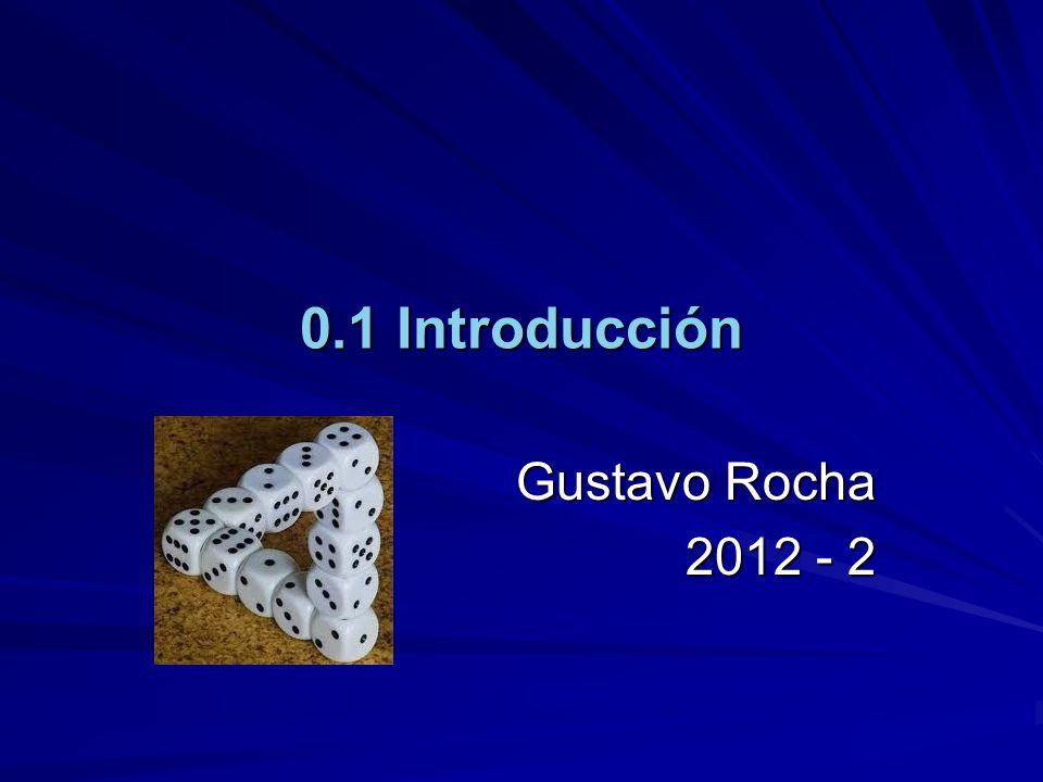 0.1 Introducción Gustavo Rocha 2012 - 2