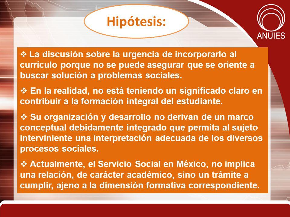 5 Hipótesis: La discusión sobre la urgencia de incorporarlo al currículo porque no se puede asegurar que se oriente a buscar solución a problemas sociales.