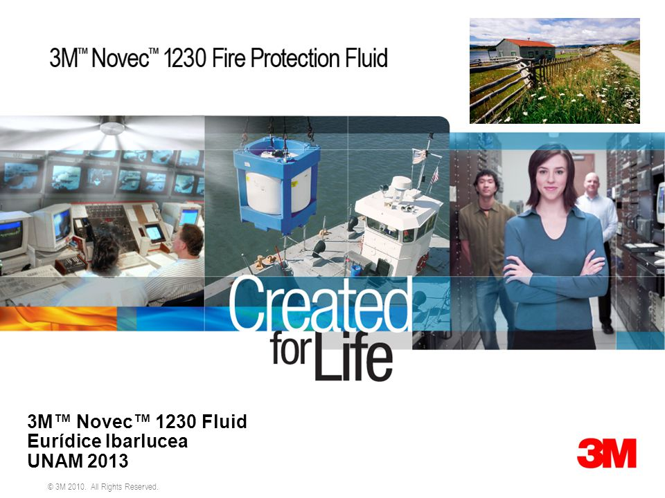 3M NOVEC 1230 Fire Protection Fluid 12 © 3M 2010.All Rights Reserved.