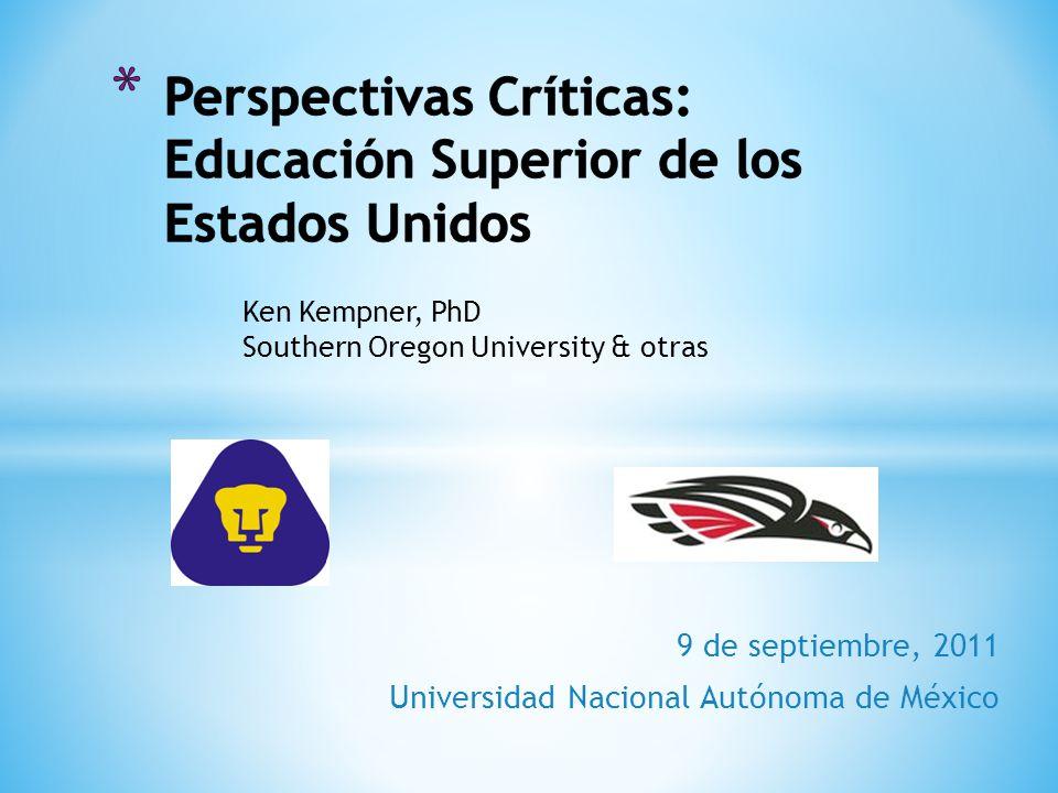 9 de septiembre, 2011 Universidad Nacional Autónoma de México Ken Kempner, PhD Southern Oregon University & otras