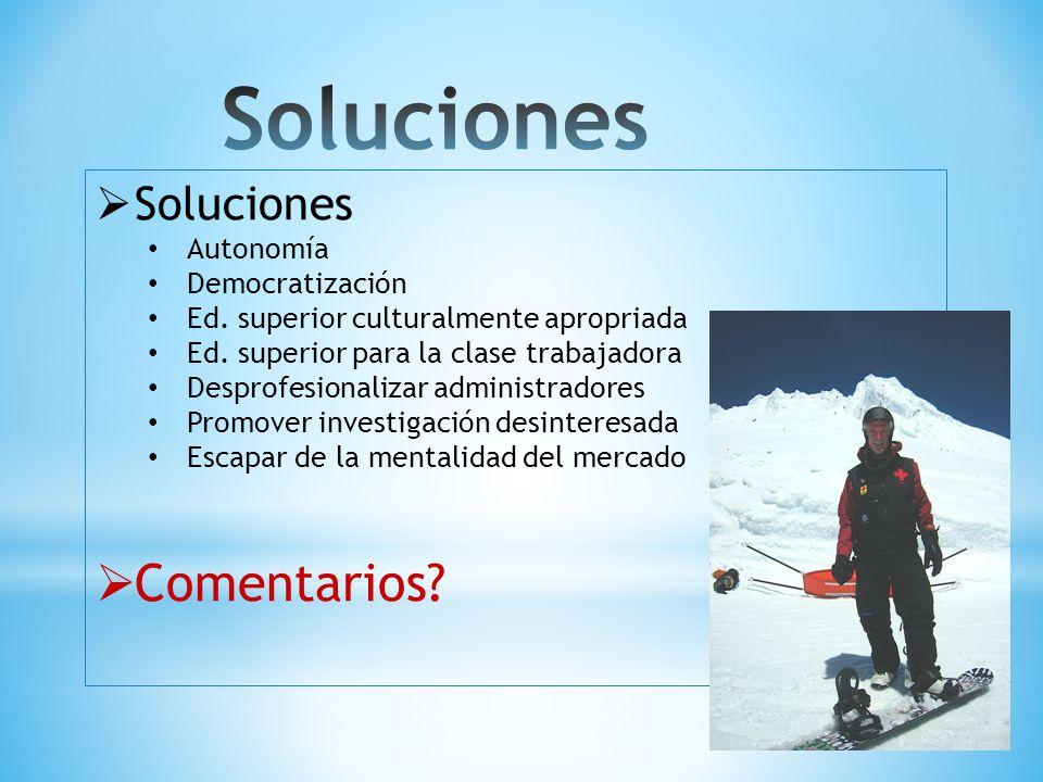 Soluciones Autonomía Democratización Ed. superior culturalmente apropriada Ed.
