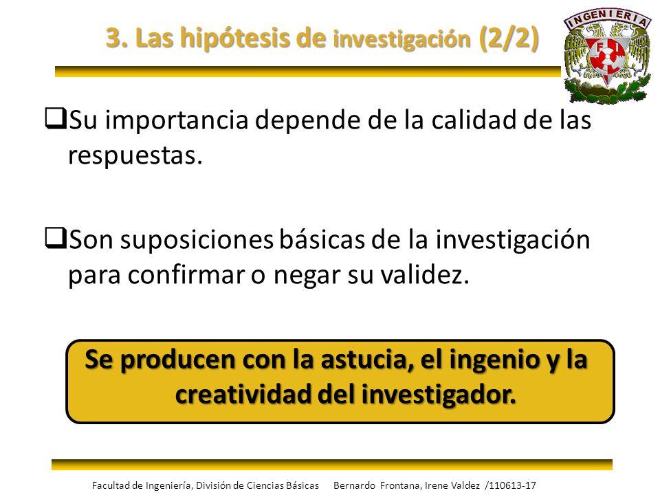 Su importancia depende de la calidad de las respuestas. Son suposiciones básicas de la investigación para confirmar o negar su validez. Se producen co