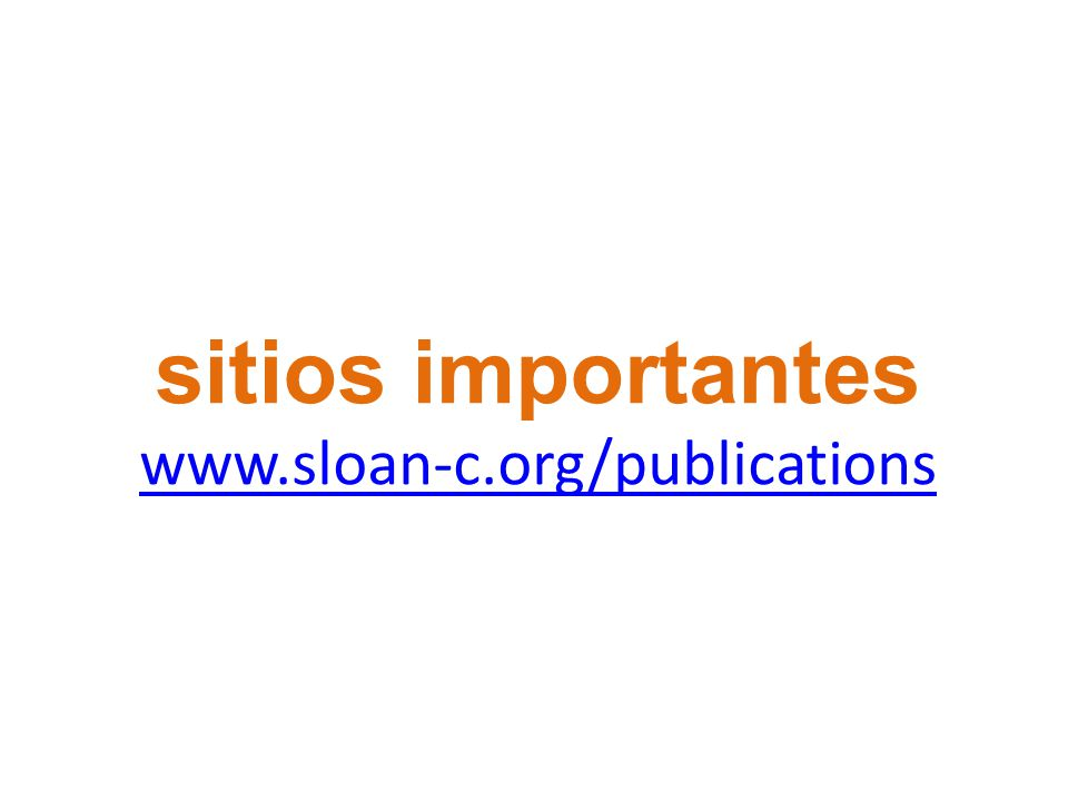 sitios importantes www.sloan-c.org/publications