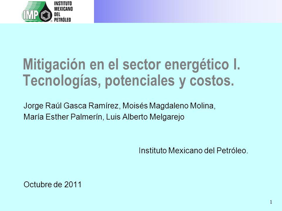 Opciones de Mitigación en la Generación Eléctrica en México Tecnología Potencial de Reducción Emisiones en 2030 (MtonCO 2e ) Costo de mitigación (USD/ton CO 2 ) Estudio Geotermia48.0 11.7 MEDEC 11.0 3.5 McKinsey_INE 61.2 -55.6 IIE_INE Mini hidráulica8.89.4 MEDEC 16.0-7.0 McKinsey_INE 9.414.6 IIE_INE Eólica tierra adentro23.0 2.6 MEDEC 21.0 49.3 McKinsey_INE 37.6 -38.3 IIE_INE