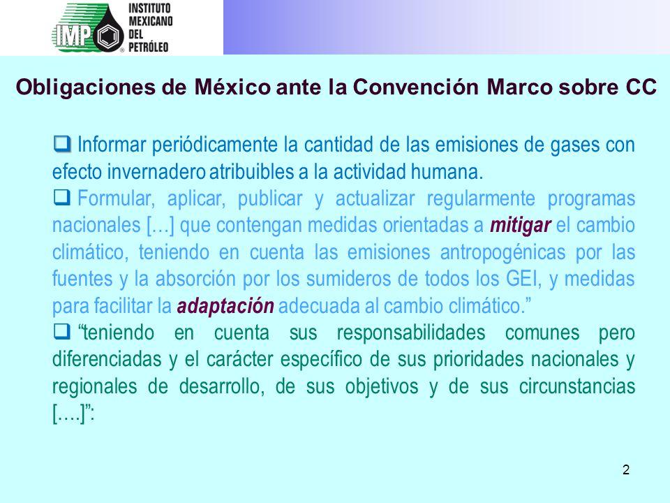 3 Oportunidades de México por haber firmado la Convención Marco sobre CC Recibir asistencia técnica y financiera de los países desarrollados para: Cumplir sus compromisos, fundamentalmente en materia de desarrollo limpio (con baja intensidad de emisiones de carbono).