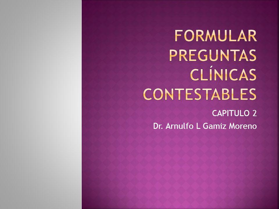 CAPITULO 2 Dr. Arnulfo L Gamiz Moreno