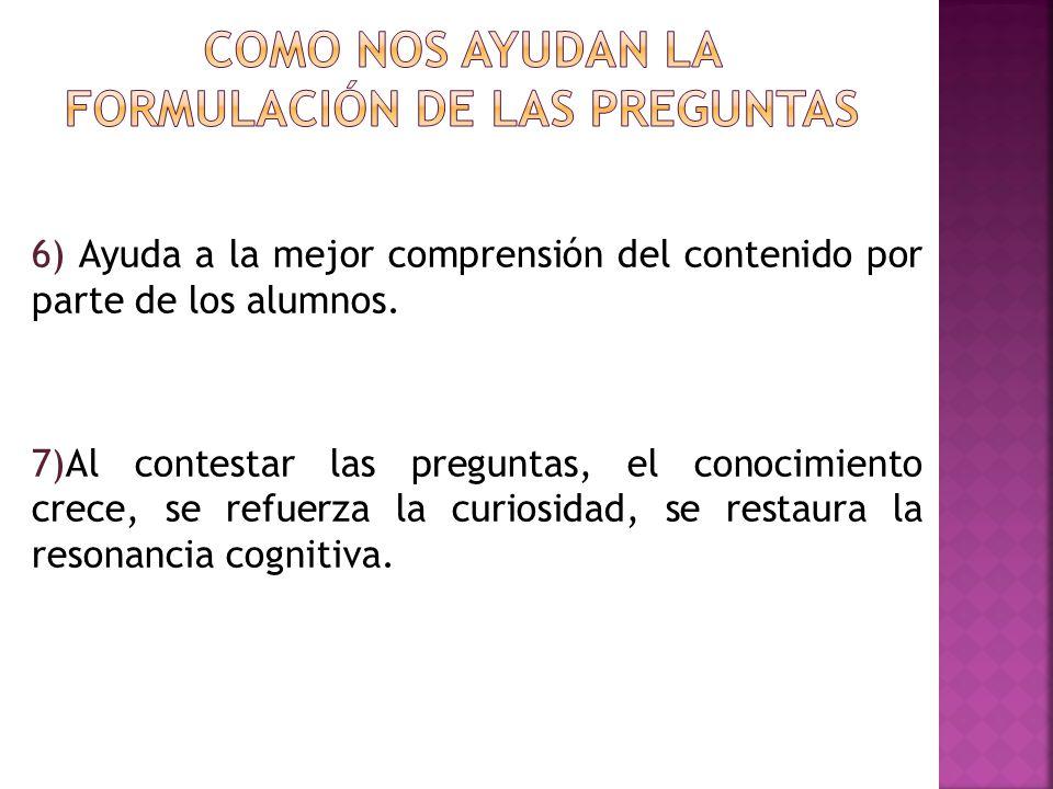 6) Ayuda a la mejor comprensión del contenido por parte de los alumnos.