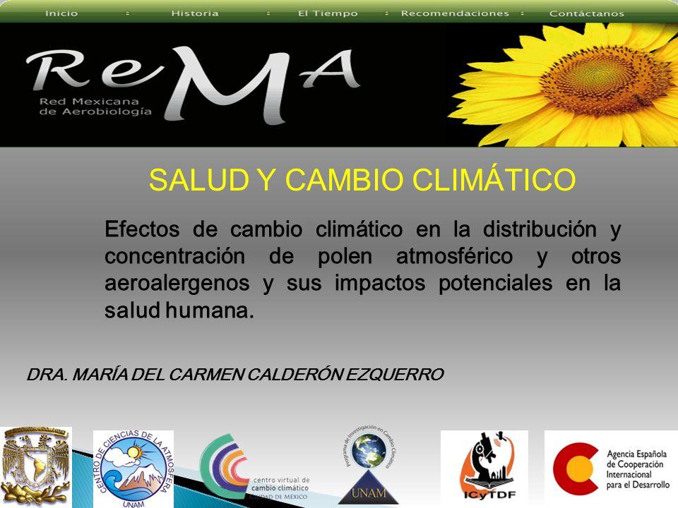 SALUD Y CAMBIO CLIMÁTICO Efectos de cambio climático en la distribución y concentración de polen atmosférico y otros aeroalergenos y sus impactos pote