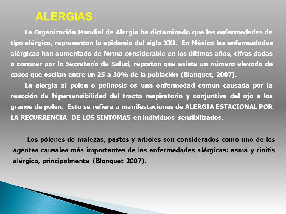 La Organización Mundial de Alergia ha dictaminado que las enfermedades de tipo alérgico, representan la epidemia del siglo XXI. En México las enfermed