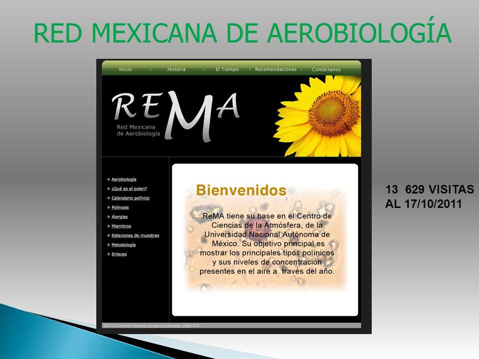 RED MEXICANA DE AEROBIOLOGÍA 13 629 VISITAS AL 17/10/2011