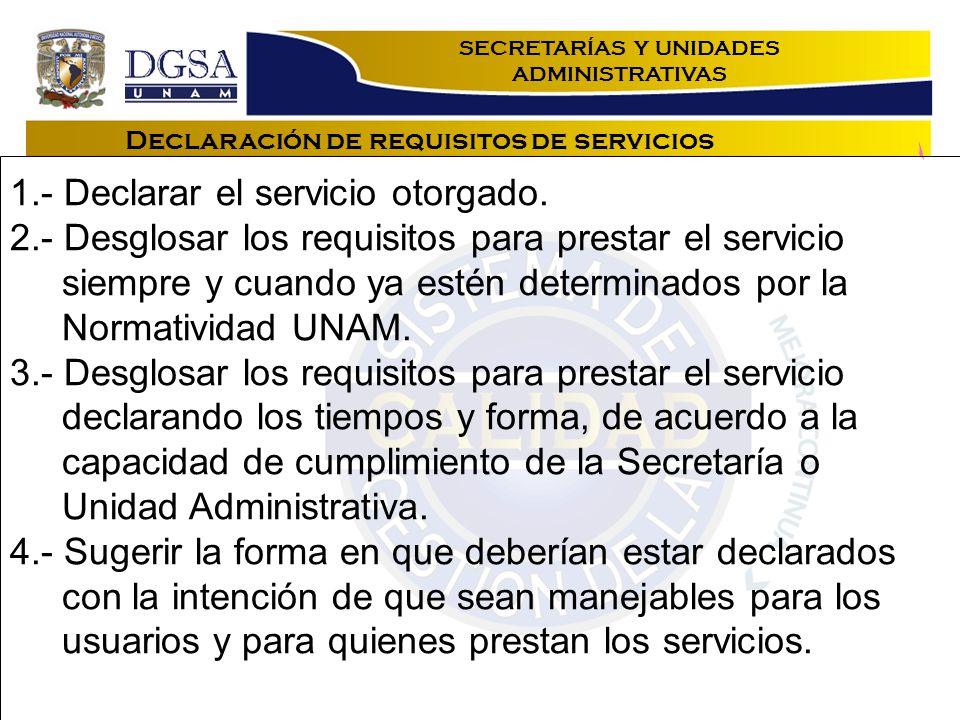 Declaración de requisitos de servicios 1.- Declarar el servicio otorgado.