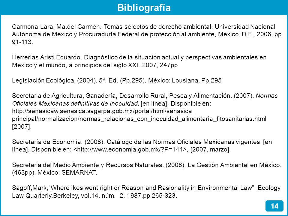 Bibliografía 14 Carmona Lara, Ma.del Carmen. Temas selectos de derecho ambiental, Universidad Nacional Autónoma de México y Procuraduría Federal de pr