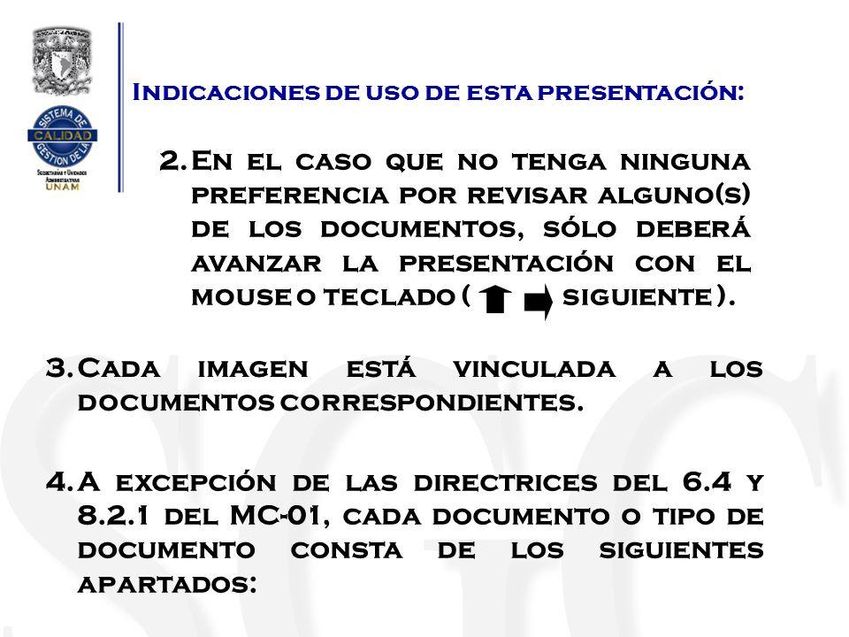 Indicaciones de uso de esta presentación: Identificación de los cambios: Documento en donde se hace mención de la relación de los principales cambios por tipo de documento.