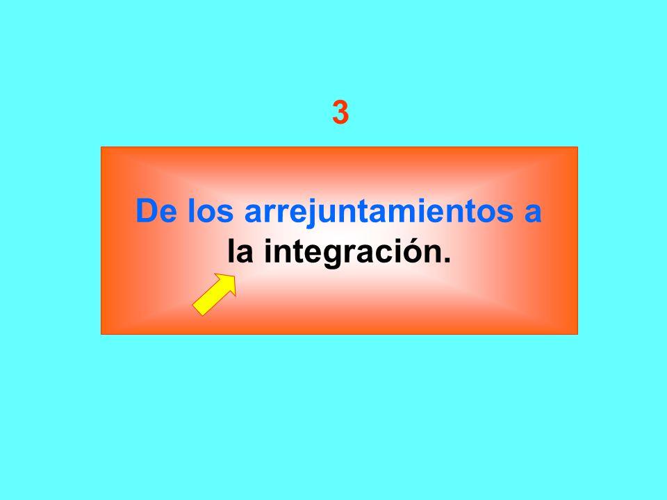 De los arrejuntamientos a la integración. 3
