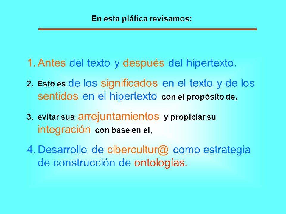 1.Antes del texto y después del hipertexto. 2.Esto es de los significados en el texto y de los sentidos en el hipertexto con el propósito de, 3.evitar