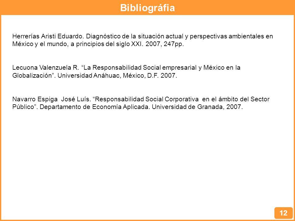 Bibliográfia 12 Herrerías Aristi Eduardo. Diagnóstico de la situación actual y perspectivas ambientales en México y el mundo, a principios del siglo X
