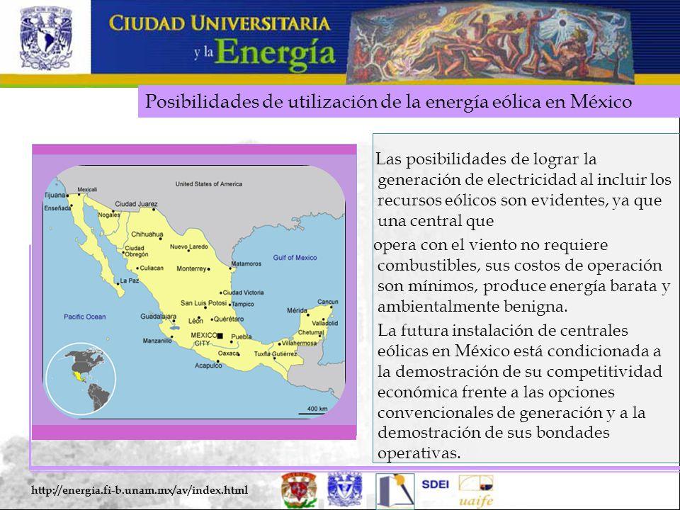 Posibilidades de utilización de la energía eólica en México http://energia.fi-b.unam.mx/av/index.html Las posibilidades de lograr la generación de ele