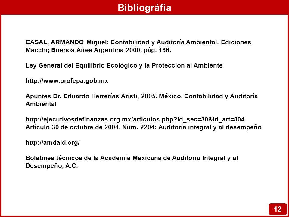 Bibliográfia 12 CASAL, ARMANDO Miguel; Contabilidad y Auditoría Ambiental. Ediciones Macchi; Buenos Aires Argentina 2000, pág. 186. Ley General del Eq