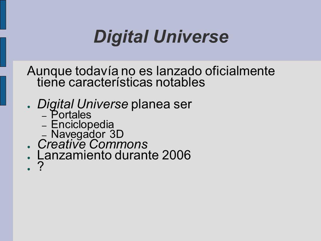 Digital Universe Aunque todavía no es lanzado oficialmente tiene características notables Digital Universe planea ser – Portales – Enciclopedia – Nave