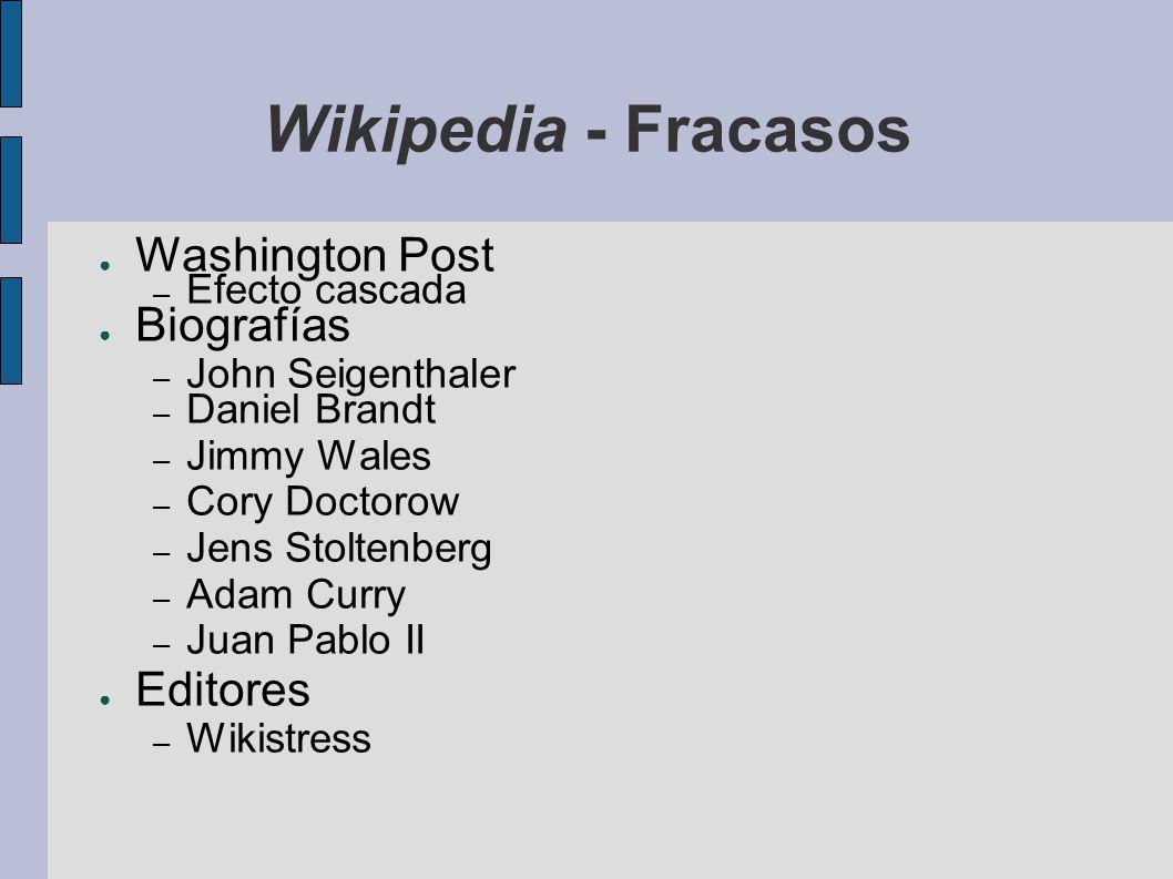 Wikipedia - Fracasos Washington Post – Efecto cascada Biografías – John Seigenthaler – Daniel Brandt – Jimmy Wales – Cory Doctorow – Jens Stoltenberg