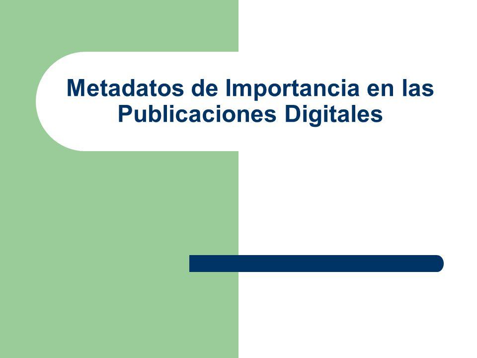 Metadatos de Importancia en las Publicaciones Digitales