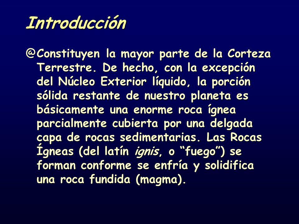 Introducción @Constituyen la mayor parte de la Corteza Terrestre. De hecho, con la excepción del Núcleo Exterior líquido, la porción sólida restante d