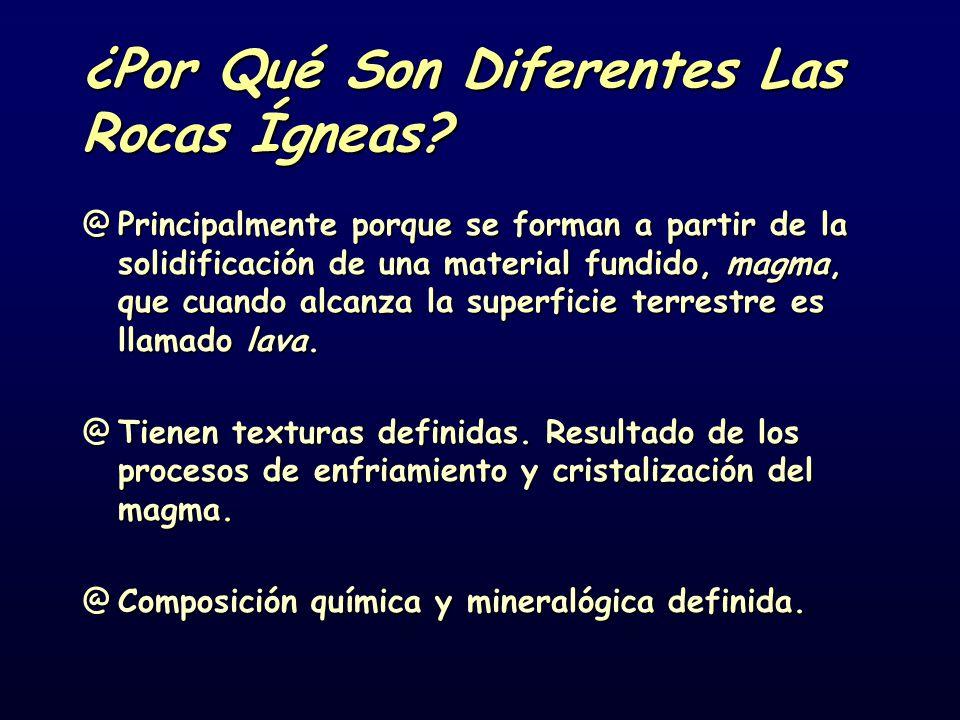 ¿Por Qué Son Diferentes Las Rocas Ígneas? @Principalmente porque se forman a partir de la solidificación de una material fundido, magma, que cuando al