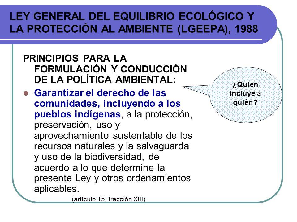 LEY GENERAL DEL EQUILIBRIO ECOLÓGICO Y LA PROTECCIÓN AL AMBIENTE (LGEEPA), 1988 PRINCIPIOS PARA LA FORMULACIÓN Y CONDUCCIÓN DE LA POLÍTICA AMBIENTAL:
