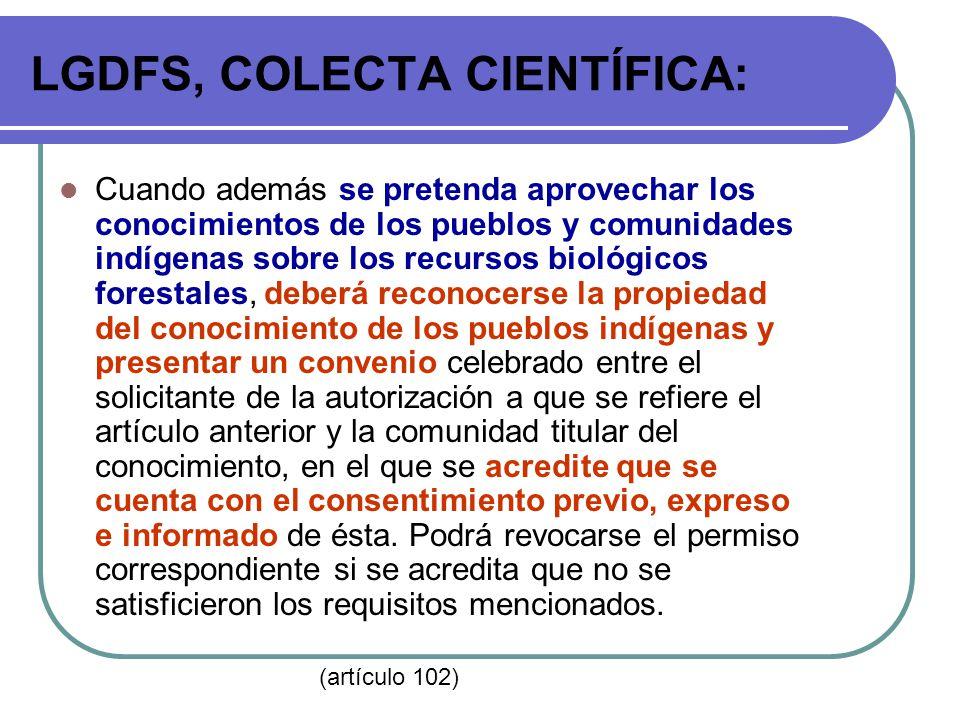 LGDFS, COLECTA CIENTÍFICA: Cuando además se pretenda aprovechar los conocimientos de los pueblos y comunidades indígenas sobre los recursos biológicos