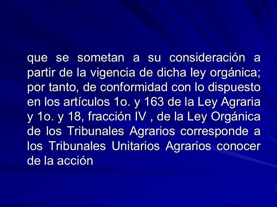 que se sometan a su consideración a partir de la vigencia de dicha ley orgánica; por tanto, de conformidad con lo dispuesto en los artículos 1o.