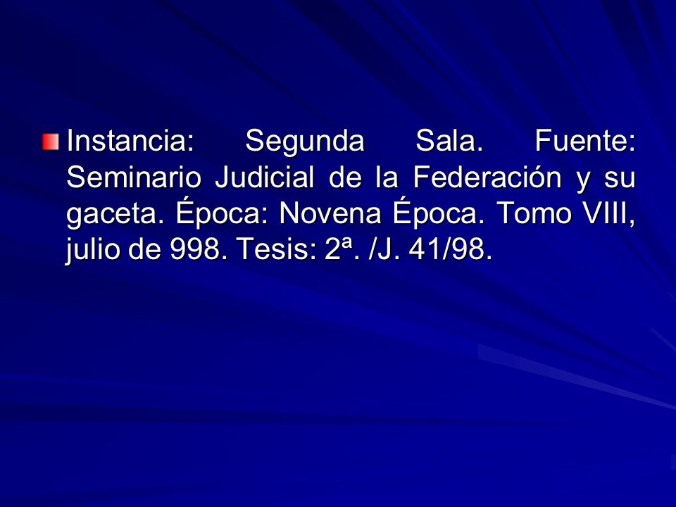 Instancia: Segunda Sala.Fuente: Seminario Judicial de la Federación y su gaceta.