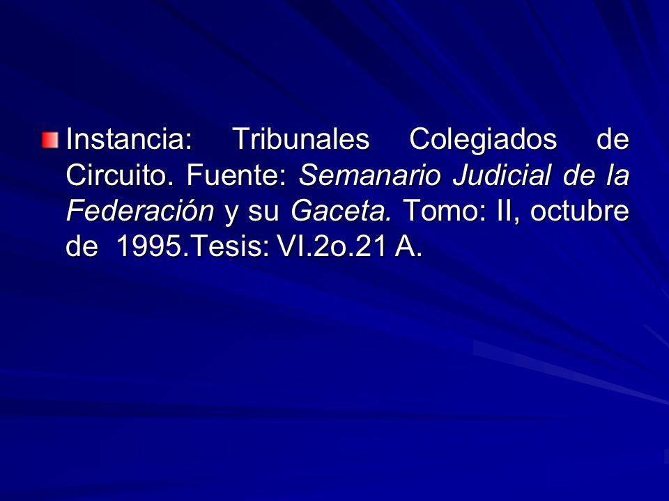 Instancia: Tribunales Colegiados de Circuito.