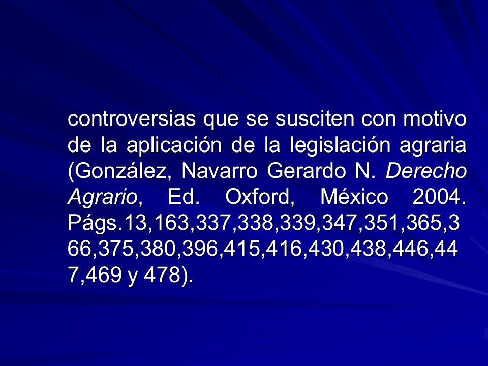controversias que se susciten con motivo de la aplicación de la legislación agraria (González, Navarro Gerardo N.